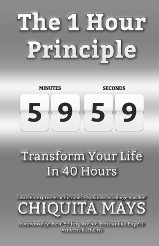 9780974167817: The One Hour Principle: Transform Your Life in 40 Hours