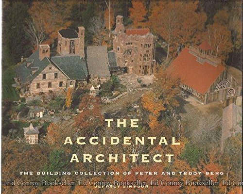 9780974168005: The Accidental Architect, The Building Collection of Peter and Teddy Berg