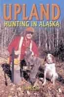 9780974168425: Upland Hunting in Alaska