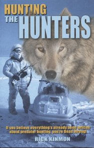 Hunting The Hunters: An Alaskan's Pursuit Of North America's Most Valuable Predators.: ...