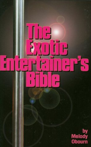 Exotic Entertainer's Bible: Melody Obourn