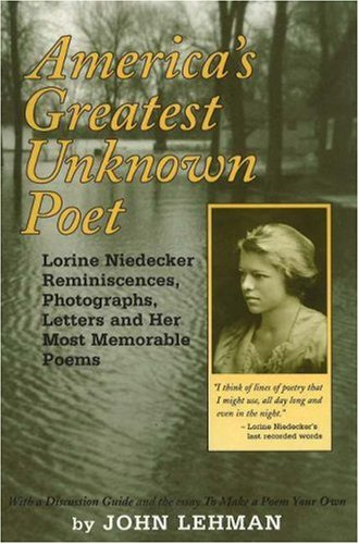 9780974172804: America's Greatest Unknown Poet: Lorine Niedecker Reminiscences, Photographs, Letters and Her Most Memorable Poems