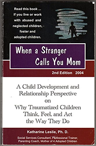 When a Stranger Calls You Mom : A Child Development and Relationship Perspectives on Why ...
