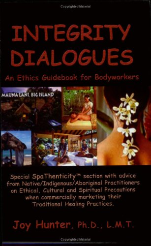 9780974174167: Integrity Dialogues: An Ethics Guidebook for Bodyworkers