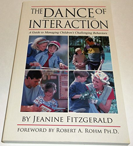 The Dance of Interaction A Guide to Managing Children's Challenging Behaviors: Fitzgerald, ...