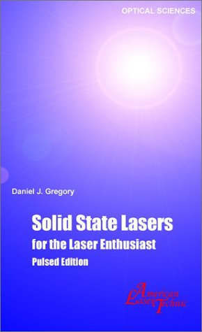 Solid-State Lasers for the Laser Enthusiast: A Guide for the Design and Construction of a High Peak...