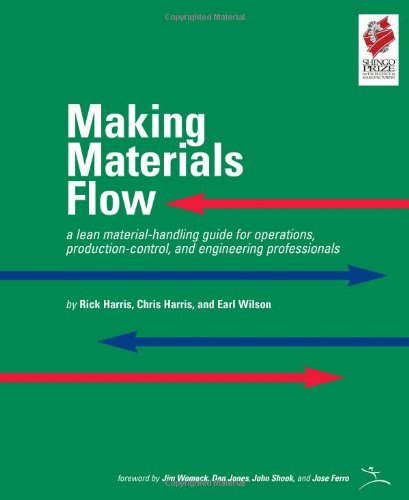 9780974182490: Making Materials Flow: A Lean Material-Handling Guide for Operations, Production-Control, and Engineering Professionals