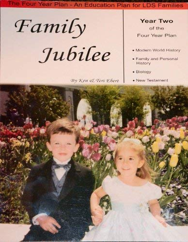9780974183725: Family Jubilee: Year Two of the Four Year Plan (An Education Plan for LDS Families)
