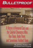9780974186702: Bulletproof A History of Armored Cars and the Colorful Characters Who Ran Them, Rode Them, and Sometimes Robbed Them