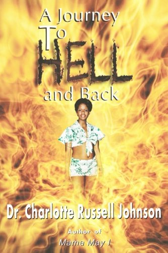 A Journey to Hell and Back: Johnson, Dr. Charlotte Russell
