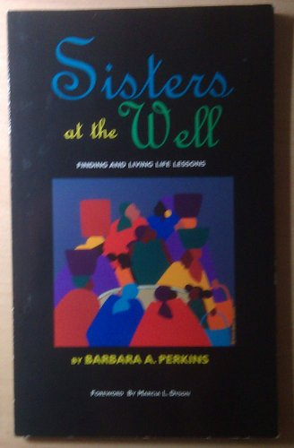 9780974189819: Sisters At the Well Finding and Living Life Lessons