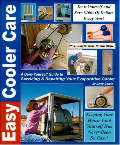 9780974191904: Easy Cooler Care: A Do-it-yourself Guide To Servicing & Repairing Your Evaporative Cooler