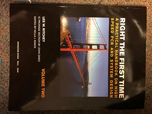 9780974193601: Right the First Time: a Practical Handbook on High Speed Pcb and System Design: 1