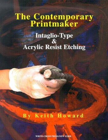 9780974194608: The Contemporary Printmaker: Intaglio-Type & Acrylic Resist Etching