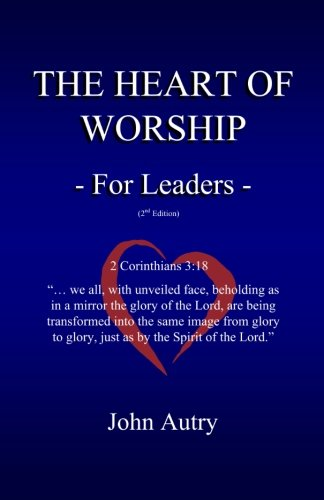 9780974194714: The Heart Of Worship: For Leaders: Second Edition