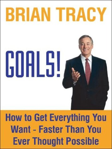 9780974196411: Goals!: How to Get Everything You Want -- Faster than You Ever Thought Possible (BK Life)
