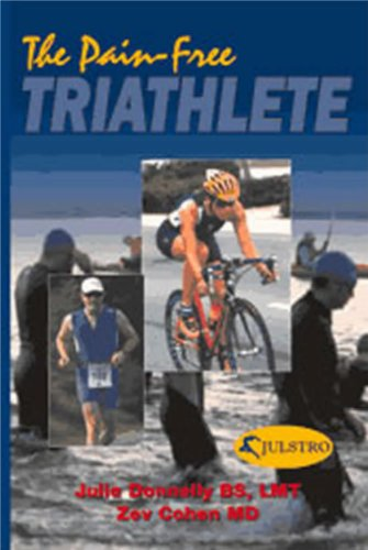 9780974196923: The Pain-Free Triathlete [Paperback] by Julie Donnelly