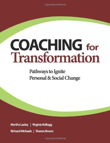 Coaching for Transformation: Pathways to Ignite Personal: Brown, Sharon,Michaels, Richard,Kellogg,