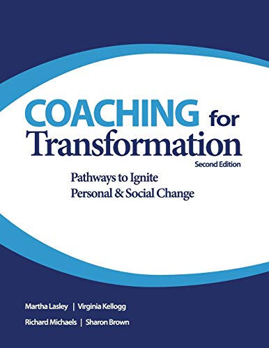 Coaching for Transformation: Pathways to Ignite Personal: Lasley, Martha