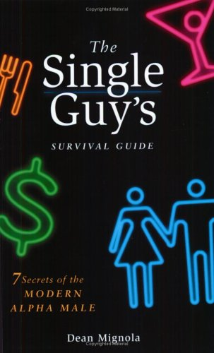 9780974201108: The Single Guy's Survival Guide