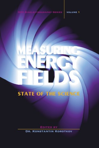 9780974201917: Measuring Energy Fields: State-Of-The-Science (Gdv Bioelectrography)