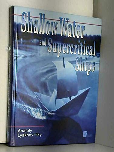 Shallow Water and Supercritical Ships