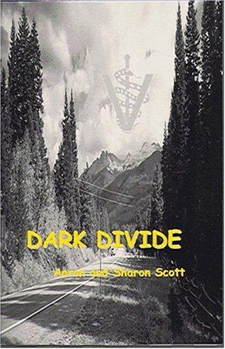 Dark Divide: Aaron and Sharon Scott