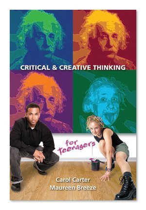 9780974204499: Critical and Creative Thinking for Teenagers