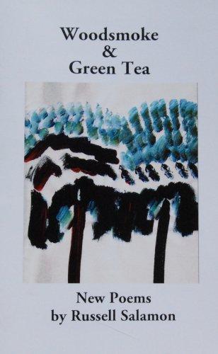 Woodsmoke & Green Tea: New Poems: Salamon, Russell