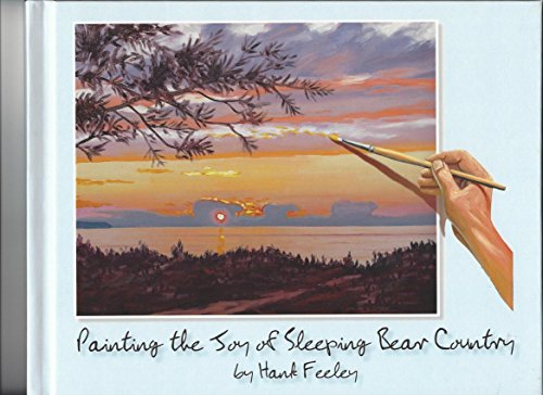 9780974206875: Painting the Joy of Sleeping Bear Country