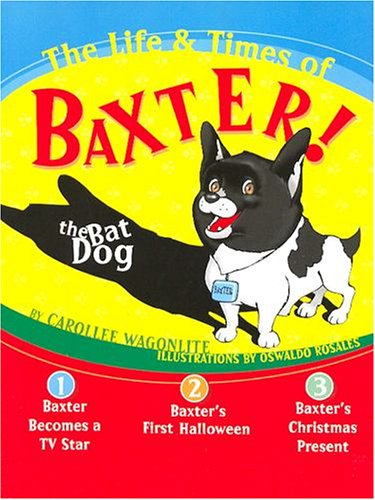 9780974209388: The Life & Times Of Baxter The Bat Dog