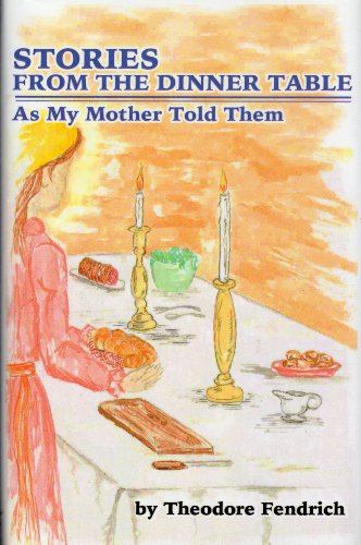 9780974215006: STORIES FROM THE DINNER TABLE, As My Mother Told Them