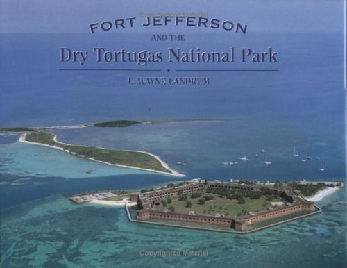 9780974215822: Fort Jefferson and the Dry Tortugas National Park