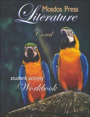 MOSDOS PRESS LITERATURE, CORAL (STUDENT ACTIVITY WORKBOOK: MOSDOS PRESS LITERATURE