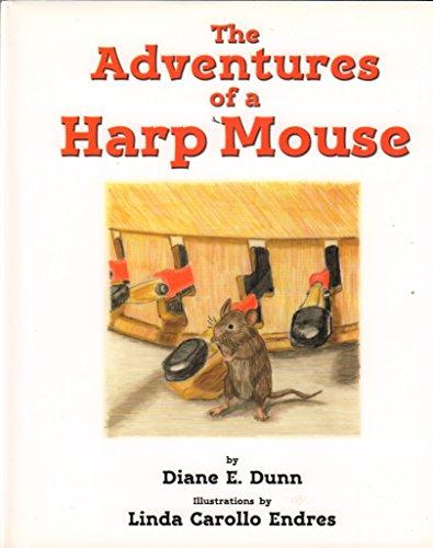 The Adventures of a Harp Mouse: Diane E. Dunn