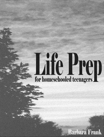 9780974218106: Life Prep for Homeschooled Teenagers
