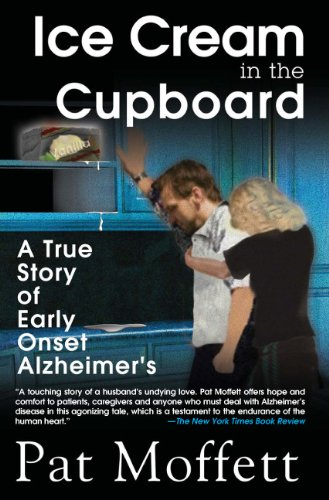 9780974227818: Ice Cream in the Cupboard: A True Story of Early Onset Alzheimer's