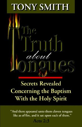 The Truth About Tongues (097422975X) by Tony Smith