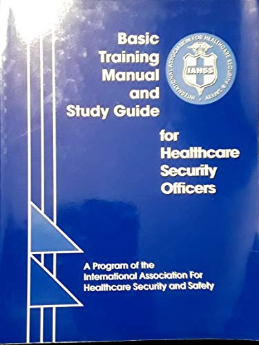 9780974233406: IAHSS Basic Traing Manual and Study Guide for Healthcare Security Officers