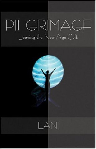 9780974234298: Pilgrimage: Leaving the New Age Cult