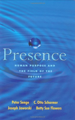 9780974239019: Presence: Human Purpose and the Field of the Future