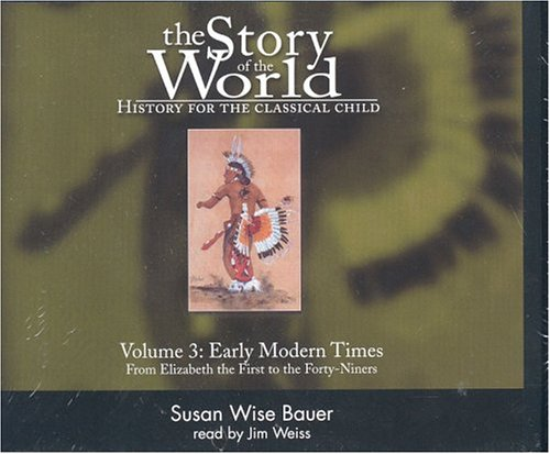 Story of the World V3: History for the Classical Child (0974239127) by Jim Weiss; Susan Wise Bauer