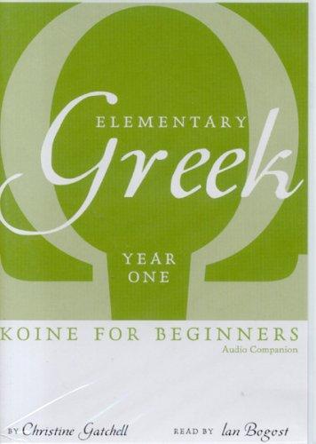 9780974239194: Elementary Greek Koine for Beginners: Year One