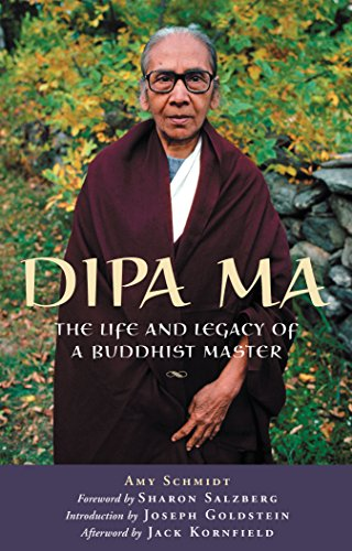 Dipa Ma : The Life and Legacy: Amy Schmidt