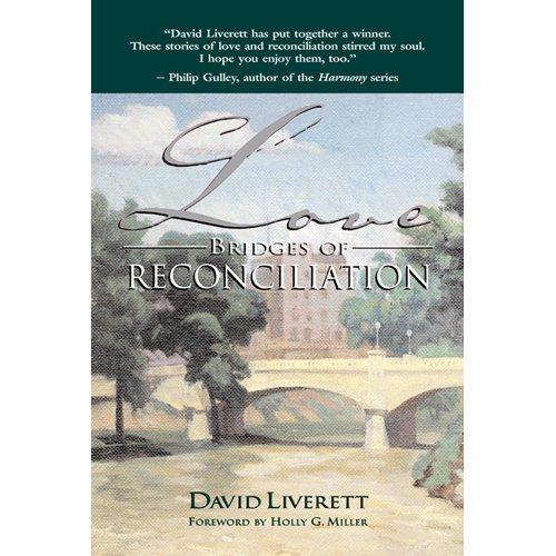 Love Bridges of Reconciliation: David Liverett