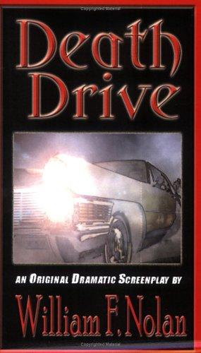 Death Drive, an original dramatic screenplay: Nolan, William F.
