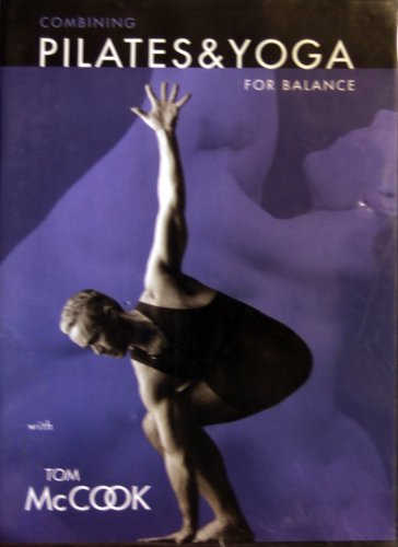 9780974253015: Combining Pilates & Yoga For Balance