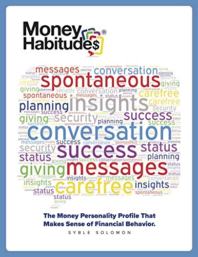 Money Habitudes: A Guide for Professionals Working with Money Related Issues: Syble Solomon