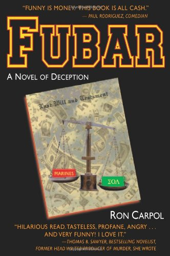 9780974256047: FUBAR: A Novel of Deception