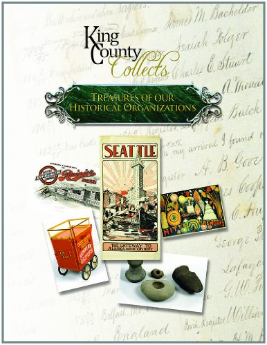 King County Collects: Treasures of Our Historical Organizations: Association of King County ...
